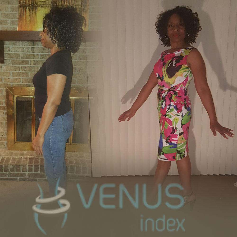 """ I actually have only begun. I look at my after pictures with great pride, realizing the hard work and determination it took to get to where I am today. I will continue to eat clean and exercise, and to commit to the Venus lifestyle. Thank you for this incredible program."""